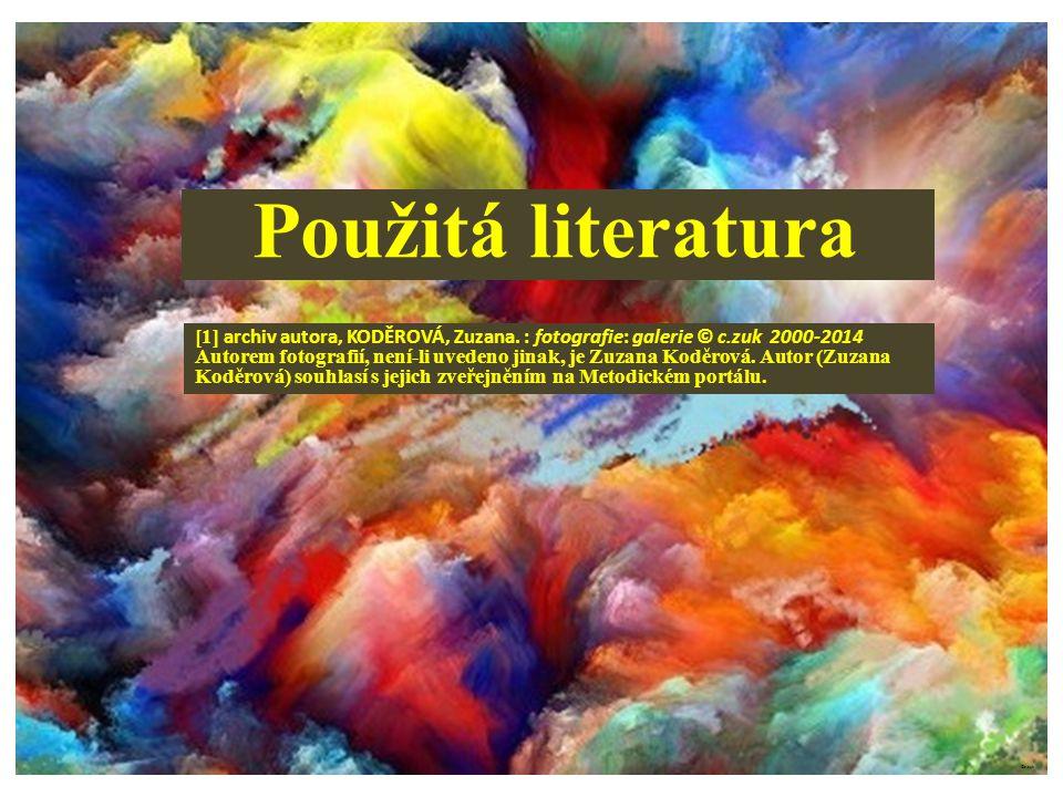 Použitá literatura [1] archiv autora, KODĚROVÁ, Zuzana. : fotografie: galerie © c.zuk 2000-2014.